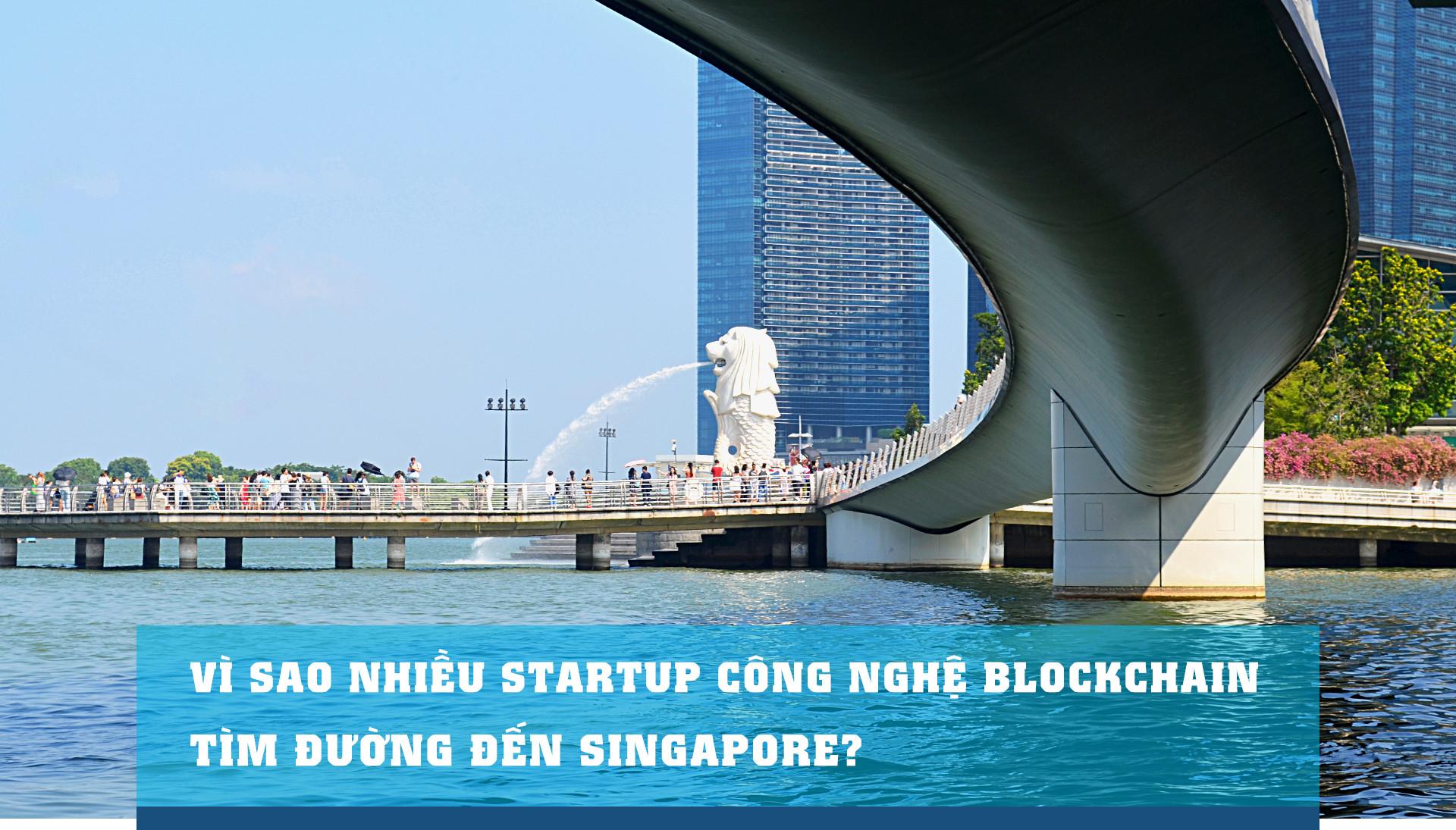 Vì sao nhiều start-up công nghệ Blockchain tìm đường đến Singapore