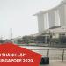 Thành lập công ty Singapore 2020 – Quy trình đầy đủ và chi tiết nhất