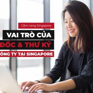 Hiểu về dịch vụ Thuê giám đốc chỉ định và thư kí khi mở công ty tại Singapore