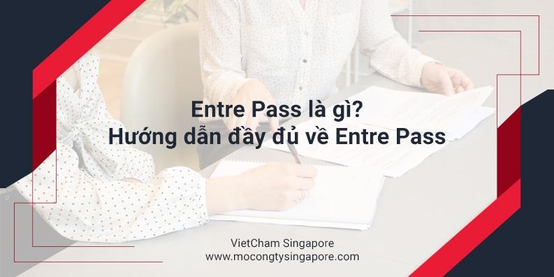 EntrePass là gì?  – Hướng dẫn đầy đủ về EntrePass Singapore